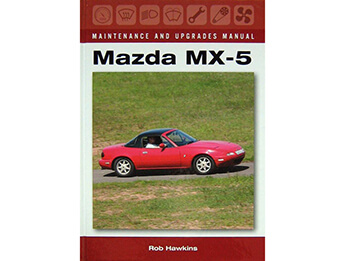 Mazda MX-5 Maintenance & Upgrades Manual
