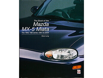 The Book Of The Mazda MX5 Miata The Mk2 NB Series